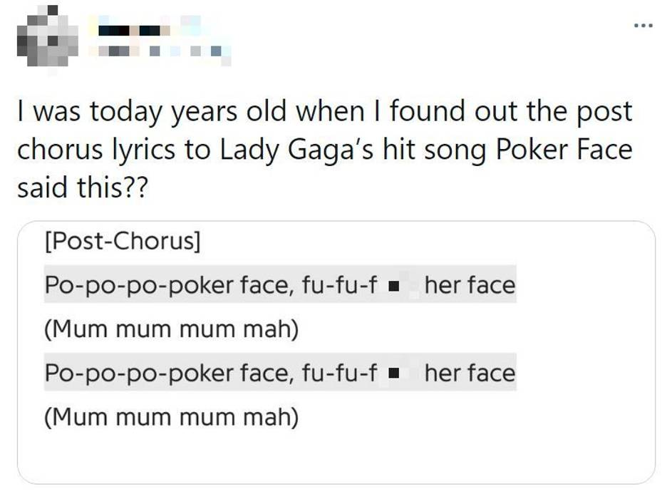 People Are Realising How Rude The Lyrics To Lady Gaga S Poker Face Are Ladbible