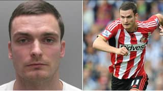 ​Adam Johnson's Sister Says Former Premier League Footballer Will Be Released From Prison Within A Year