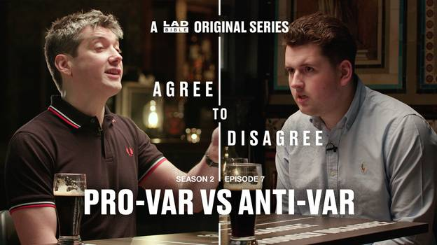 LADbible's Agree To Disagree: Pro-VAR Vs Anti-VAR
