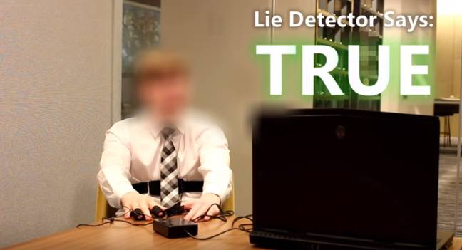 Lie detector says no. Credit: YouTube/ApexTV