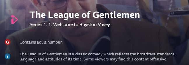 The warning on BBC iPlayer alongside The League of Gentlemen. Credit: BBC