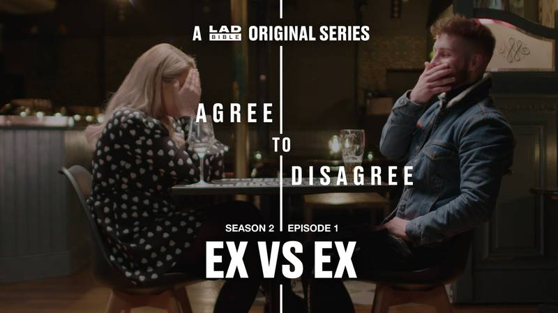LADbible's Agree To Disagree: Ex Vs Ex